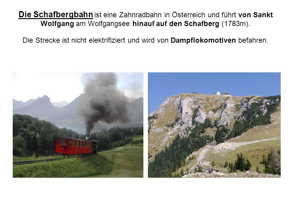 Die Schafbergbahn ist eine Zahnradbahn in Österreich und führt von Sankt Wolfgang am Wolfgangsee hinauf auf den Schafberg (1783m). Die Strecke ist nic