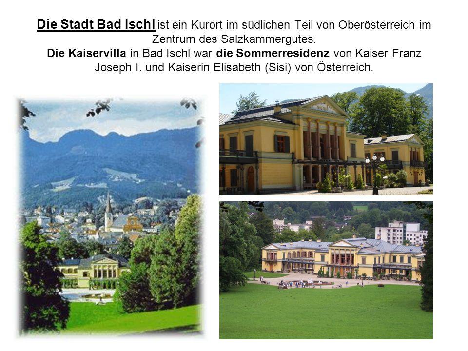 Die Stadt Bad Ischl ist ein Kurort im südlichen Teil von Oberösterreich im Zentrum des Salzkammergutes. Die Kaiservilla in Bad Ischl war die Sommerres