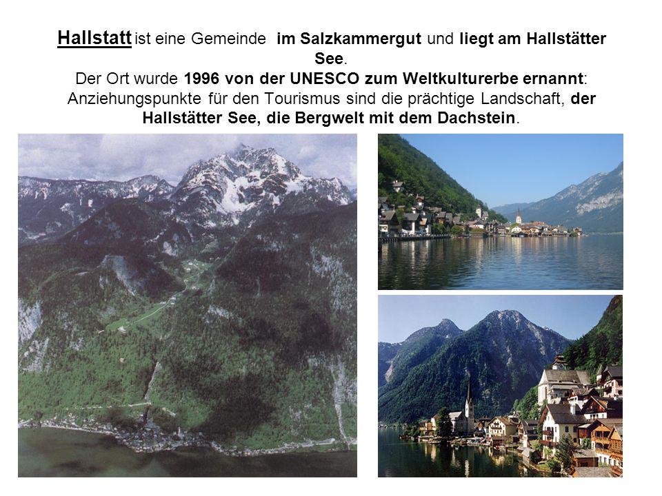Hallstatt ist eine Gemeinde im Salzkammergut und liegt am Hallstätter See. Der Ort wurde 1996 von der UNESCO zum Weltkulturerbe ernannt: Anziehungspun