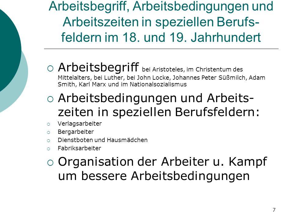 7 Arbeitsbegriff, Arbeitsbedingungen und Arbeitszeiten in speziellen Berufs- feldern im 18. und 19. Jahrhundert Arbeitsbegriff bei Aristoteles, im Chr