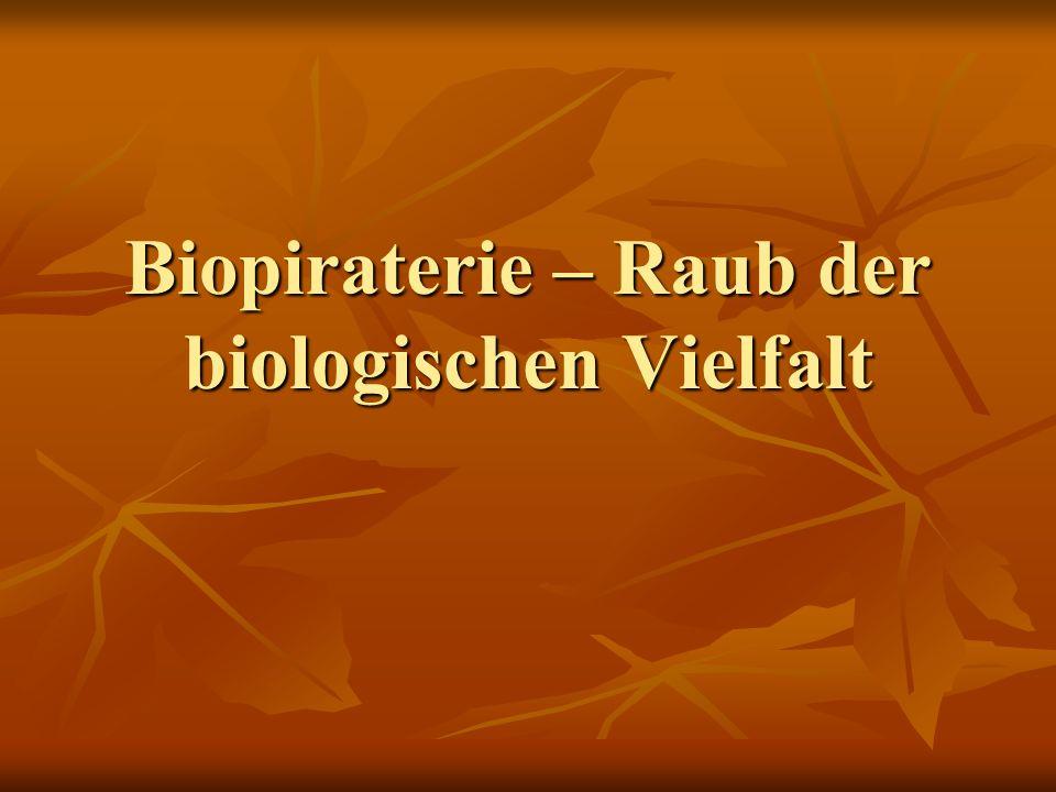 Biopiraterie – Raub der biologischen Vielfalt