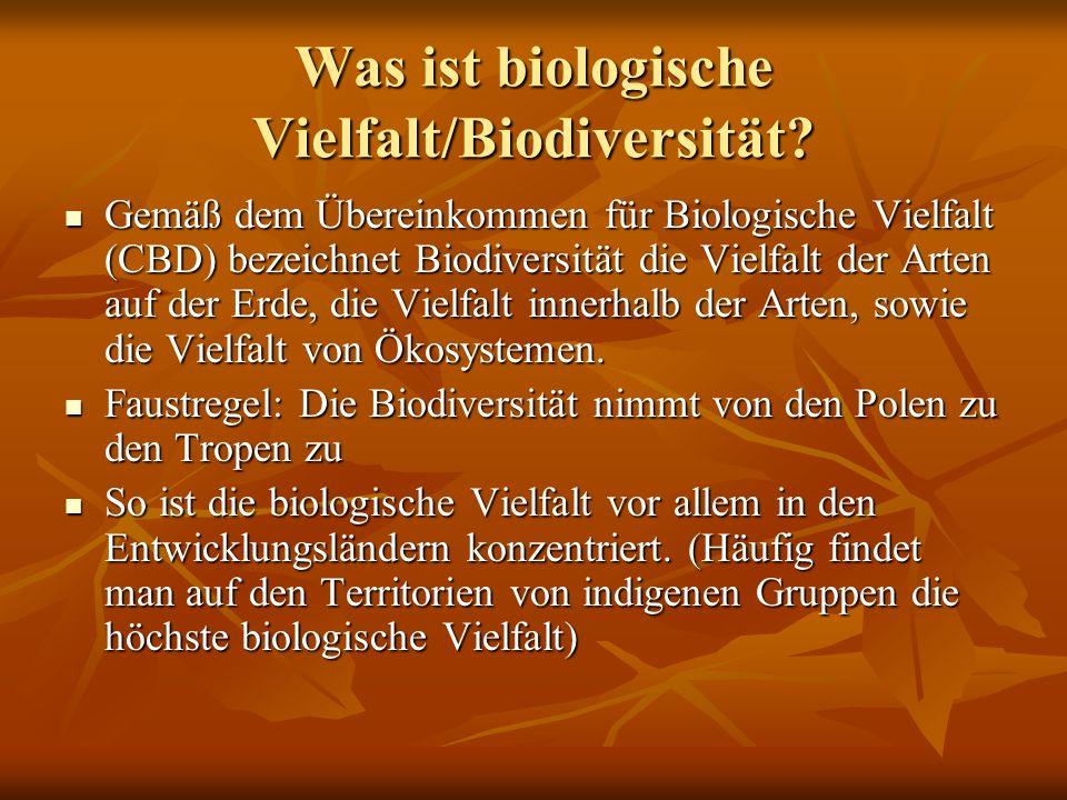 Was ist biologische Vielfalt/Biodiversität? Gemäß dem Übereinkommen für Biologische Vielfalt (CBD) bezeichnet Biodiversität die Vielfalt der Arten auf