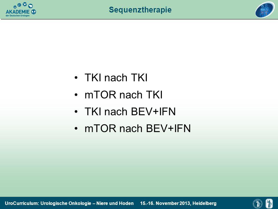 UroCurriculum: Urologische Onkologie – Niere und Hoden 15.-16. November 2013, Heidelberg Sequenztherapie TKI nach TKI mTOR nach TKI TKI nach BEV+IFN m