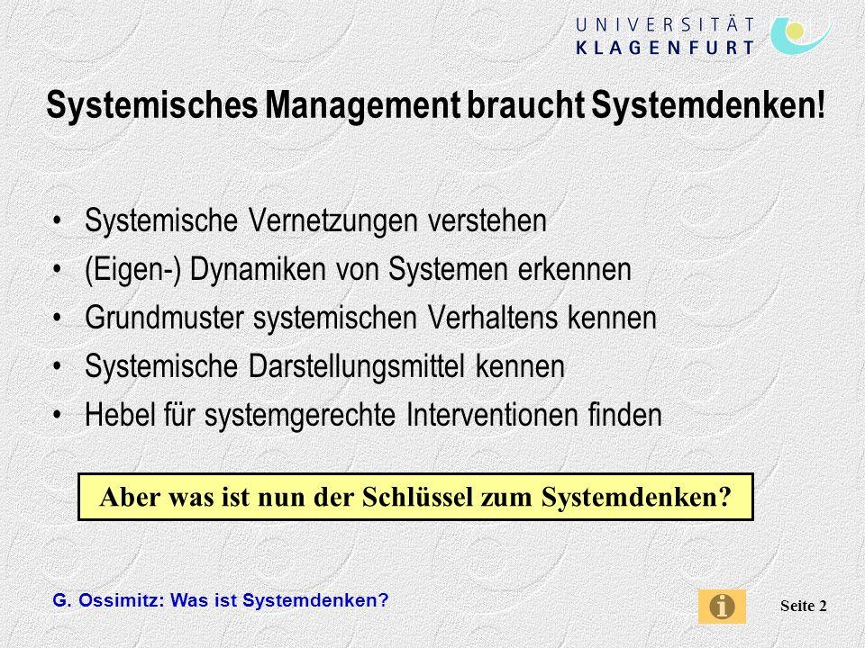 G.Ossimitz: Was ist Systemdenken. Seite 2 Systemisches Management braucht Systemdenken.