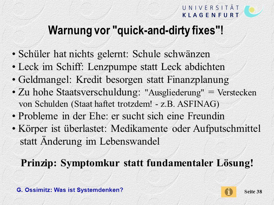 G.Ossimitz: Was ist Systemdenken. Seite 38 Warnung vor quick-and-dirty fixes .