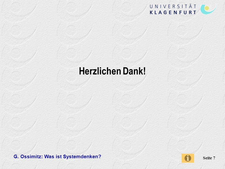 G. Ossimitz: Was ist Systemdenken? Seite 7 Herzlichen Dank!