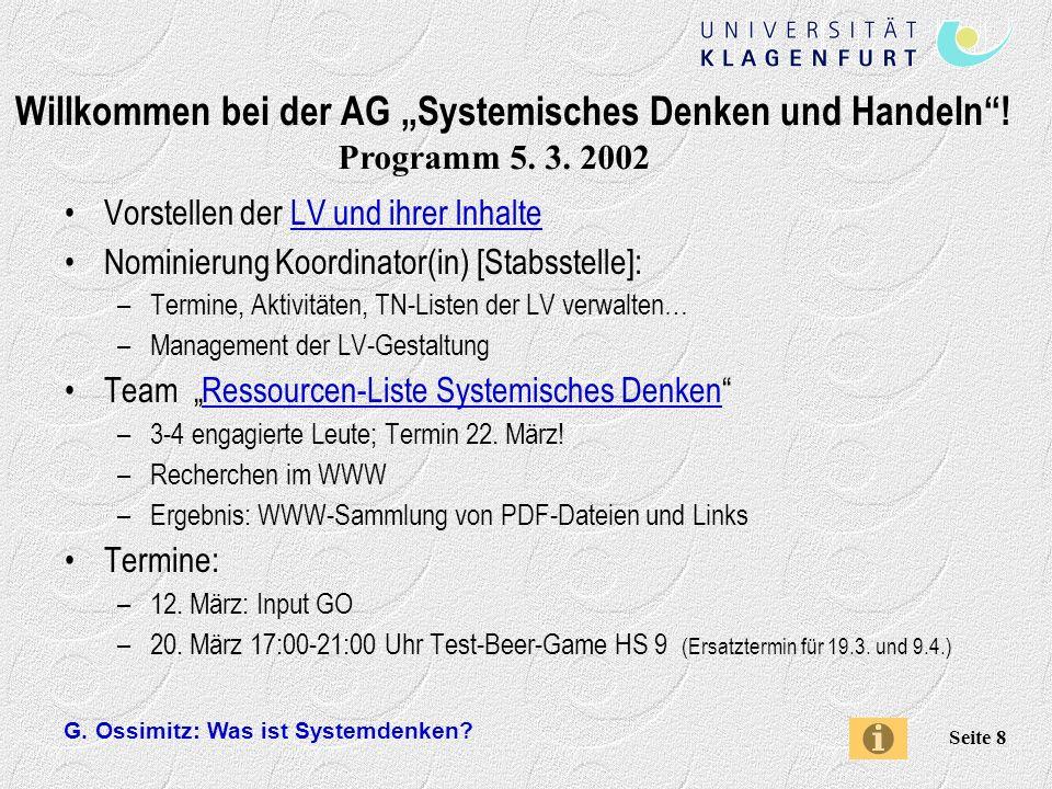 G.Ossimitz: Was ist Systemdenken. Seite 8 Willkommen bei der AG Systemisches Denken und Handeln.