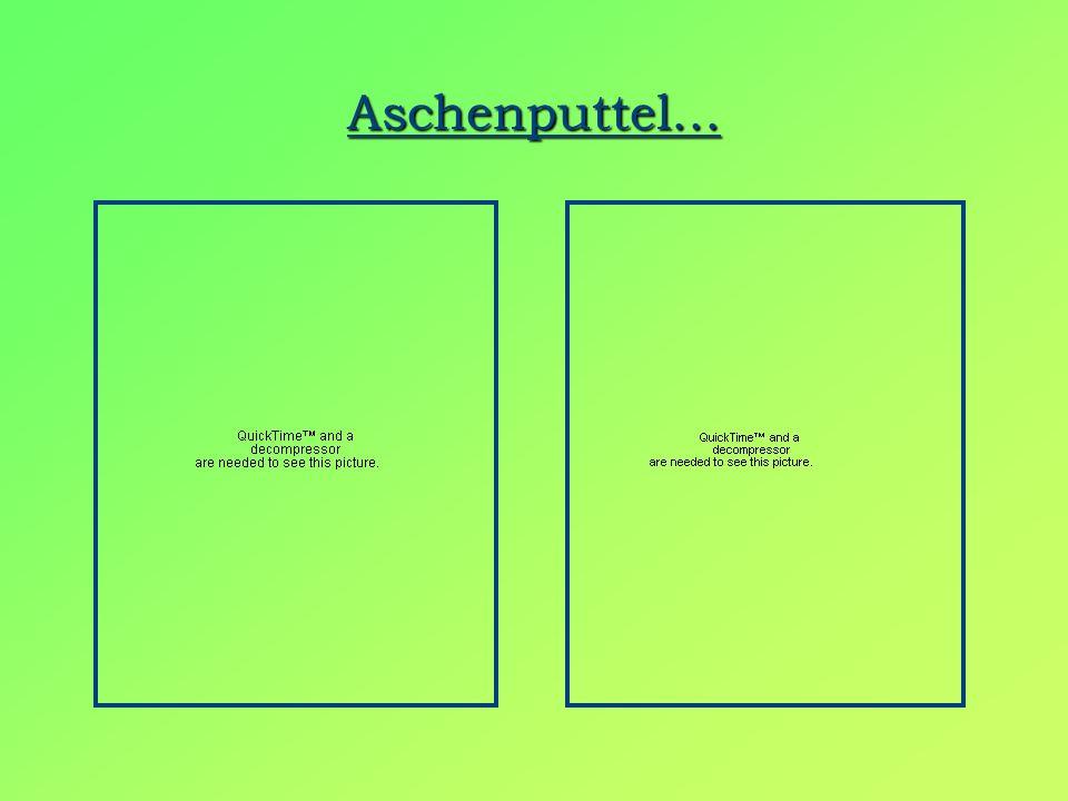 Aschenputtel…