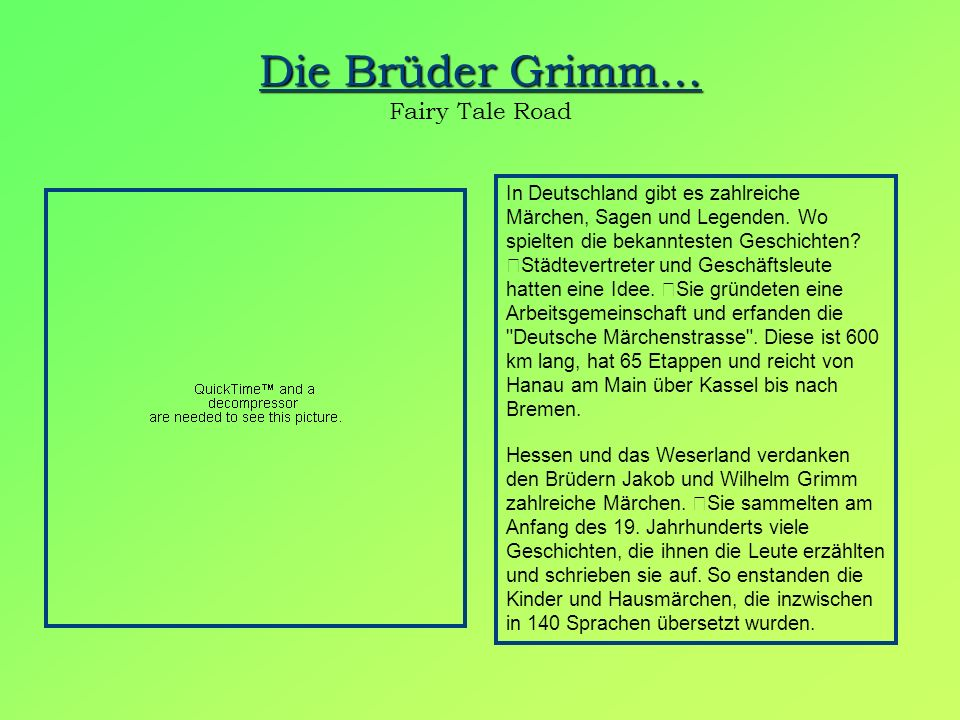 Die Brüder Grimm… Die Brüder Grimm… Fairy Tale Road Hanau Steinau Vogelsburg Lauterbach Alsfeld Schwalmstadt Kassel Eschwege