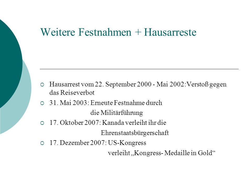 Weitere Festnahmen + Hausarreste Hausarrest vom 22. September 2000 - Mai 2002:Verstoß gegen das Reiseverbot 31. Mai 2003: Erneute Festnahme durch die