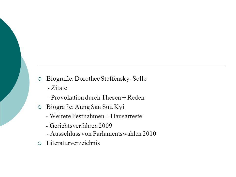 Biografie: Dorothee Steffensky- Sölle - Zitate - Provokation durch Thesen + Reden Biografie: Aung San Suu Kyi - Weitere Festnahmen + Hausarreste - Ger