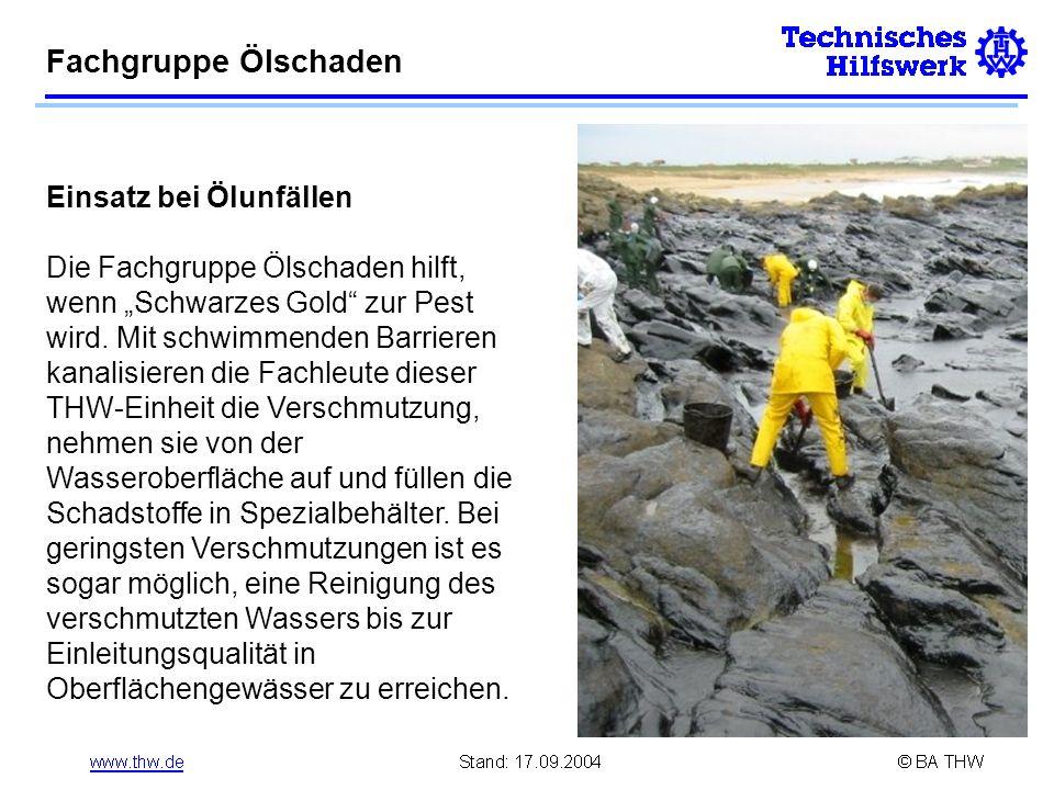 Einsatz bei Ölunfällen Die Fachgruppe Ölschaden hilft, wenn Schwarzes Gold zur Pest wird. Mit schwimmenden Barrieren kanalisieren die Fachleute dieser