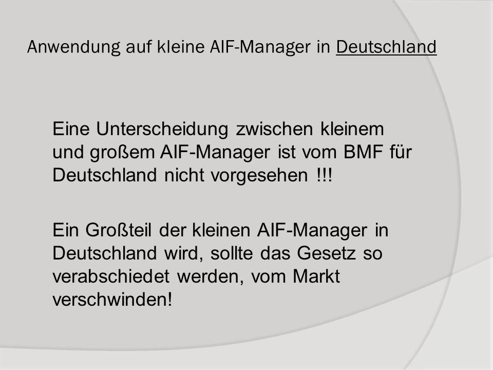 Anwendung auf kleine AIF-Manager in Deutschland Eine Unterscheidung zwischen kleinem und großem AIF-Manager ist vom BMF für Deutschland nicht vorgeseh