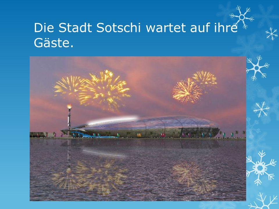 Die Stadt Sotschi wartet auf ihre Gäste.