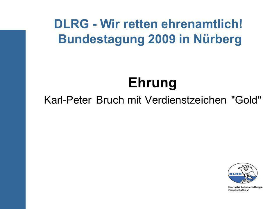 DLRG - Wir retten ehrenamtlich! Bundestagung 2009 in Nürberg Ehrung Karl-Peter Bruch mit Verdienstzeichen