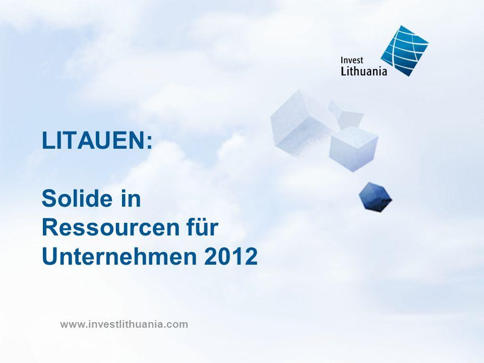 www.investlithuania.com LITAUEN: Solide in Ressourcen für Unternehmen 2012