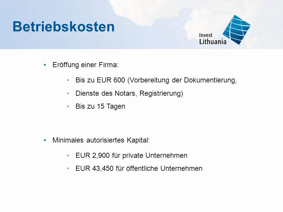 Eröffung einer Firma: Bis zu EUR 600 (Vorbereitung der Dokumentierung, Dienste des Notars, Registrierung) Bis zu 15 Tagen Minimales autorisiertes Kapi