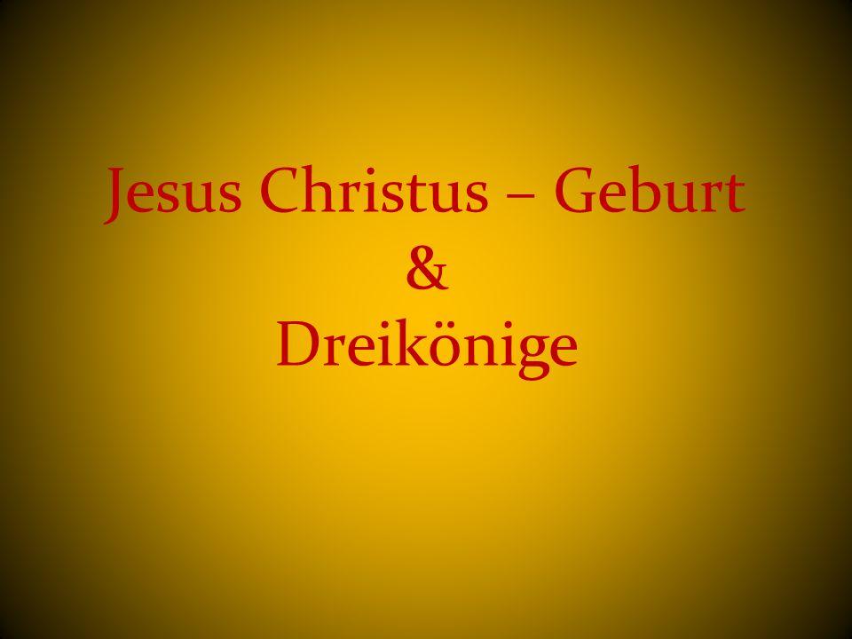 Jesus Christus – Geburt & Dreikönige