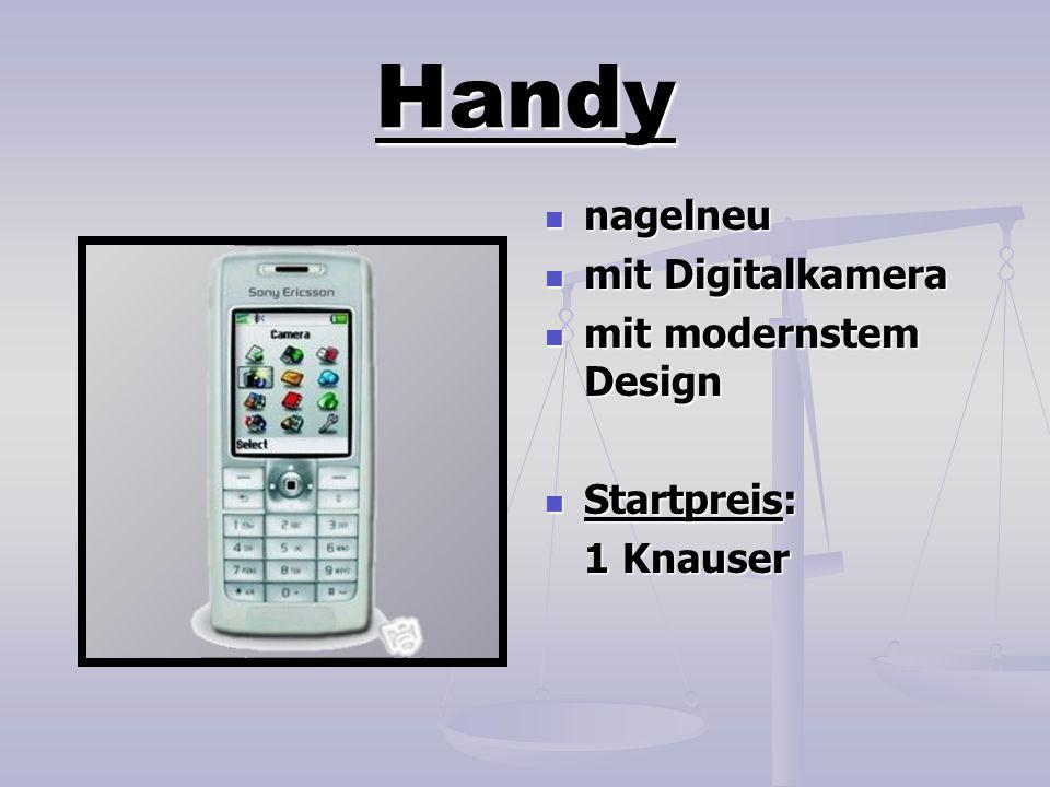 Handy nagelneu nagelneu mit Digitalkamera mit Digitalkamera mit modernstem Design mit modernstem Design Startpreis: Startpreis: 1 Knauser