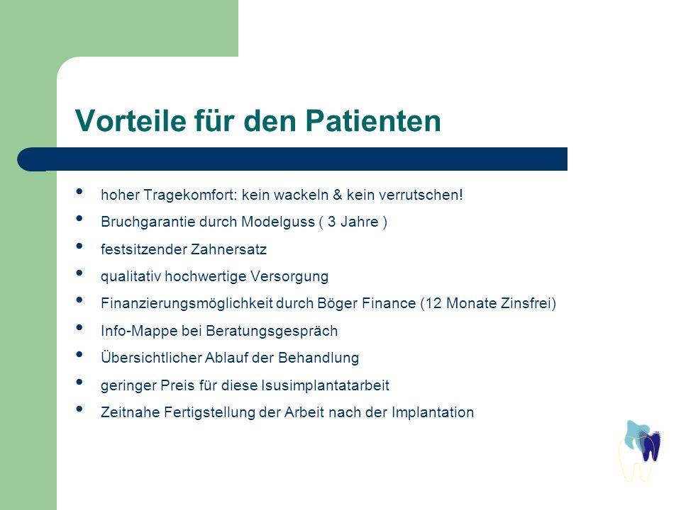 Vorteile für den Patienten hoher Tragekomfort: kein wackeln & kein verrutschen! Bruchgarantie durch Modelguss ( 3 Jahre ) festsitzender Zahnersatz qua