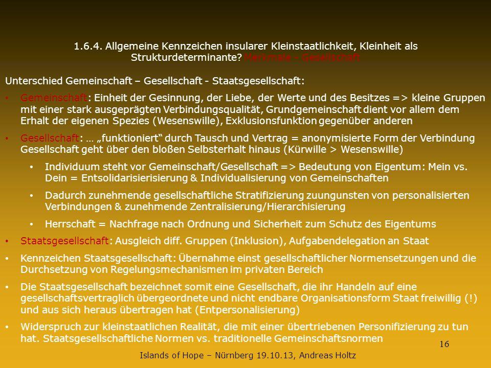 16 1.6.4. Allgemeine Kennzeichen insularer Kleinstaatlichkeit, Kleinheit als Strukturdeterminante? Merkmale - Gesellschaft Unterschied Gemeinschaft –