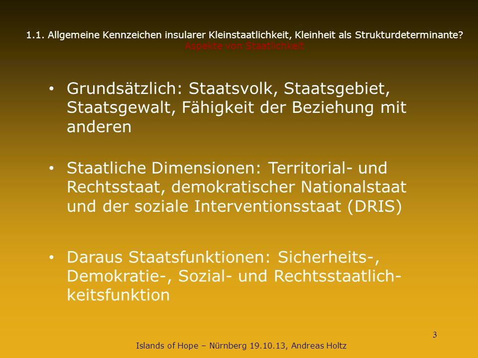 3 Islands of Hope – Nürnberg 19.10.13, Andreas Holtz 1.1. Allgemeine Kennzeichen insularer Kleinstaatlichkeit, Kleinheit als Strukturdeterminante? Asp