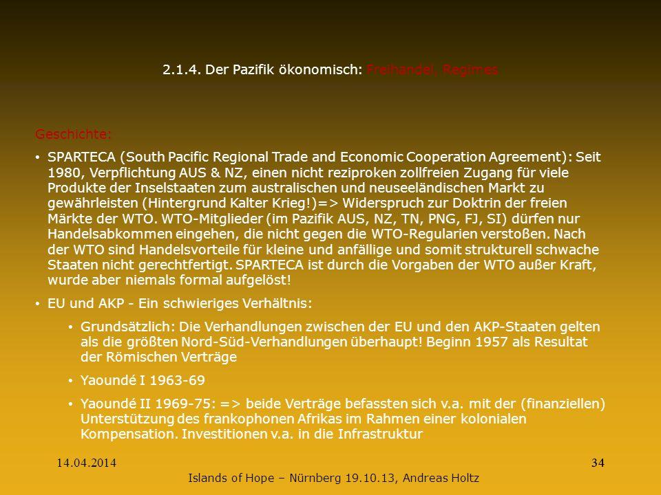 14.04.201434 2.1.4. Der Pazifik ökonomisch: Freihandel, Regimes Geschichte: SPARTECA (South Pacific Regional Trade and Economic Cooperation Agreement)