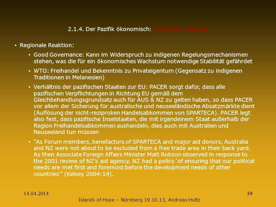 14.04.201439 Islands of Hope – Nürnberg 19.10.13, Andreas Holtz 2.1.4. Der Pazifik ökonomisch: Freihandel, Regimes Regionale Reaktion: Good Governance
