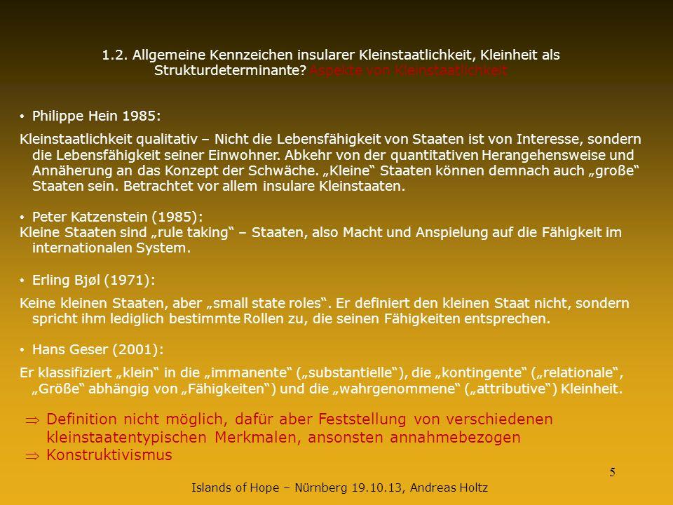 5 Islands of Hope – Nürnberg 19.10.13, Andreas Holtz 1.2. Allgemeine Kennzeichen insularer Kleinstaatlichkeit, Kleinheit als Strukturdeterminante? Asp