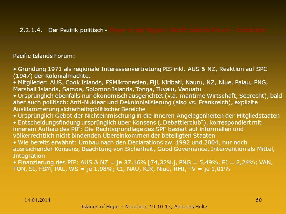 14.04.201450 2.2.1.4.Der Pazifik politisch - Player in der Region: Pacific Islands Forum – Institution Pacific Islands Forum: Gründung 1971 als region