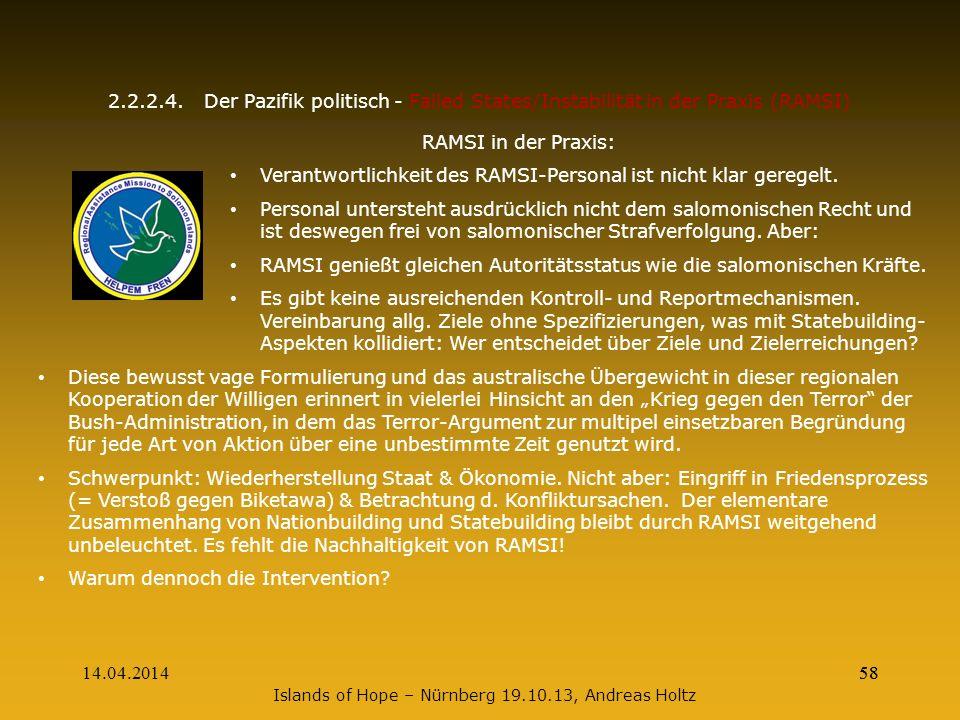 14.04.201458 2.2.2.4.Der Pazifik politisch - Failed States/Instabilität in der Praxis (RAMSI) RAMSI in der Praxis: Verantwortlichkeit des RAMSI-Person