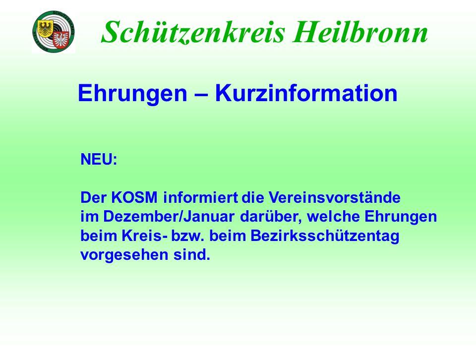 Ehrungen – Kurzinformation Schützenkreis Heilbronn NEU: Der KOSM informiert die Vereinsvorstände im Dezember/Januar darüber, welche Ehrungen beim Krei