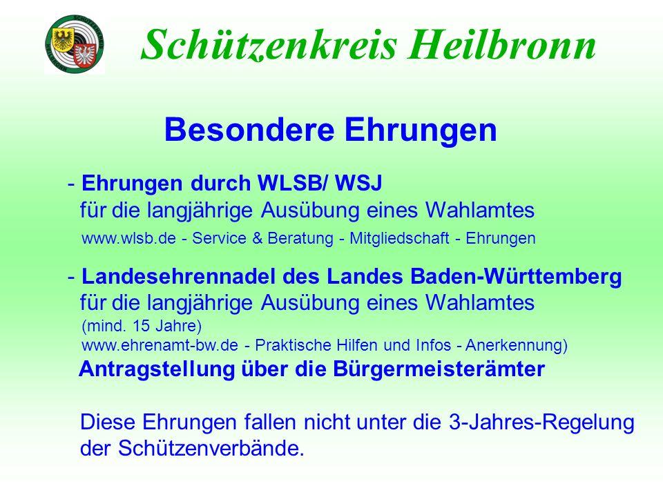 Besondere Ehrungen Schützenkreis Heilbronn - Ehrungen durch WLSB/ WSJ für die langjährige Ausübung eines Wahlamtes www.wlsb.de - Service & Beratung -