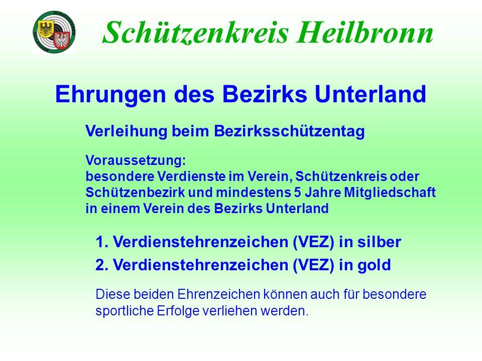 Ehrungen des Bezirks Unterland Schützenkreis Heilbronn Verleihung beim Bezirksschützentag Voraussetzung: besondere Verdienste im Verein, Schützenkreis