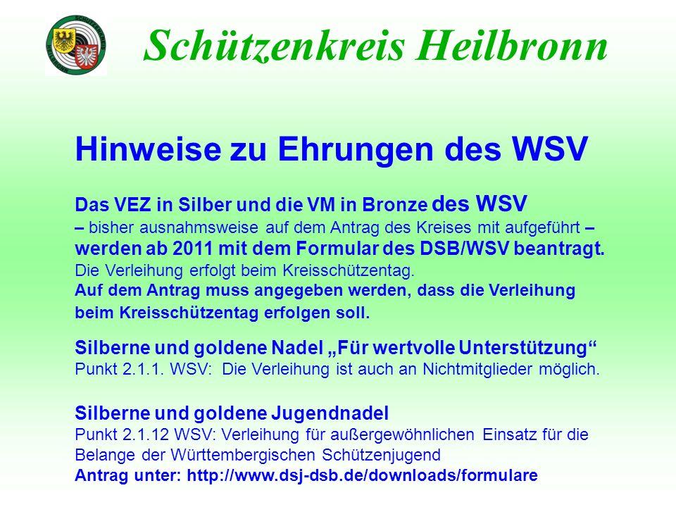 Hinweise zu Ehrungen des WSV Schützenkreis Heilbronn Das VEZ in Silber und die VM in Bronze des WSV – bisher ausnahmsweise auf dem Antrag des Kreises