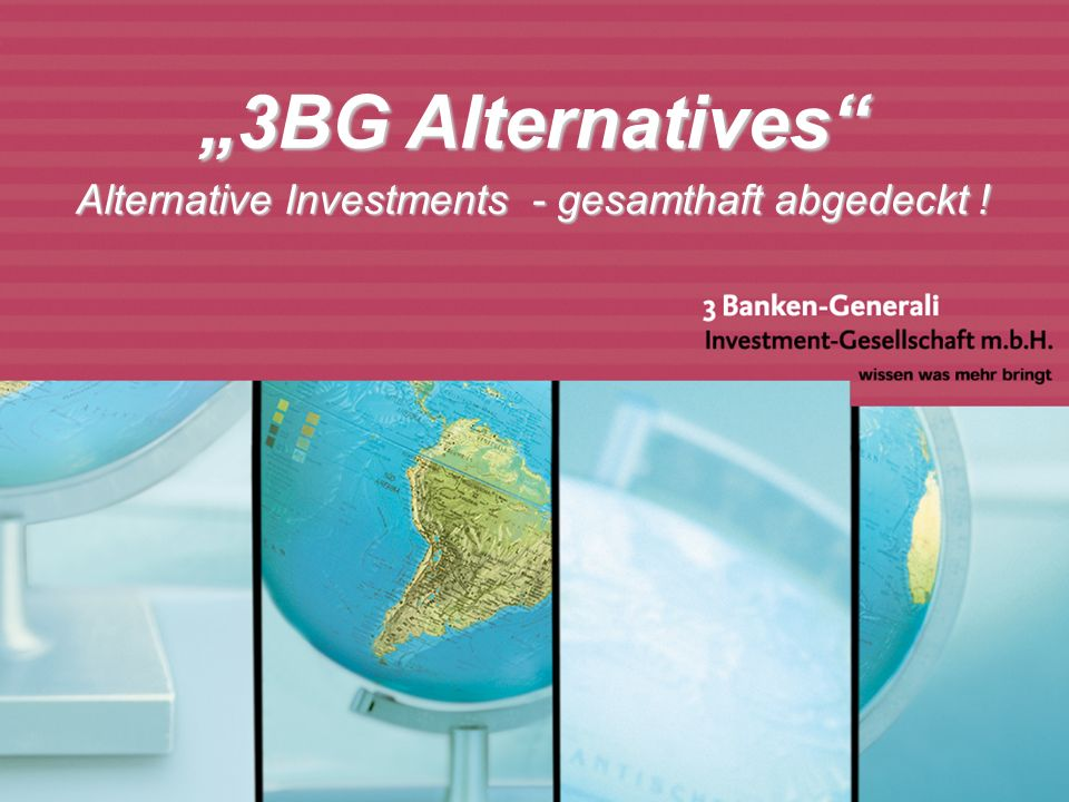 März 2007 3BG Alternatives Alternative Investments - gesamthaft abgedeckt !