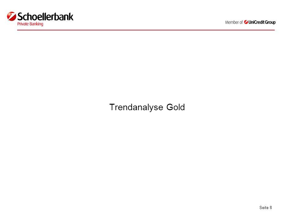 Seite 9 Beschreibung Chart: Die Trendanalyse zeigt weiter stabile Aufwärtstrends für den Goldpreis.
