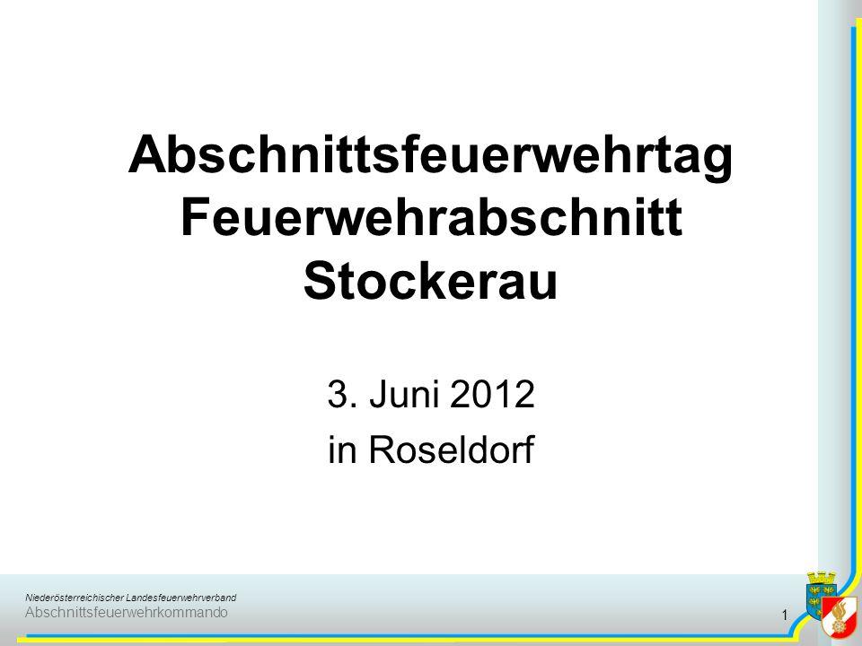 Niederösterreichischer Landesfeuerwehrverband Abschnittsfeuerwehrkommando Abschnittsfeuerwehrtag Feuerwehrabschnitt Stockerau 3. Juni 2012 in Roseldor