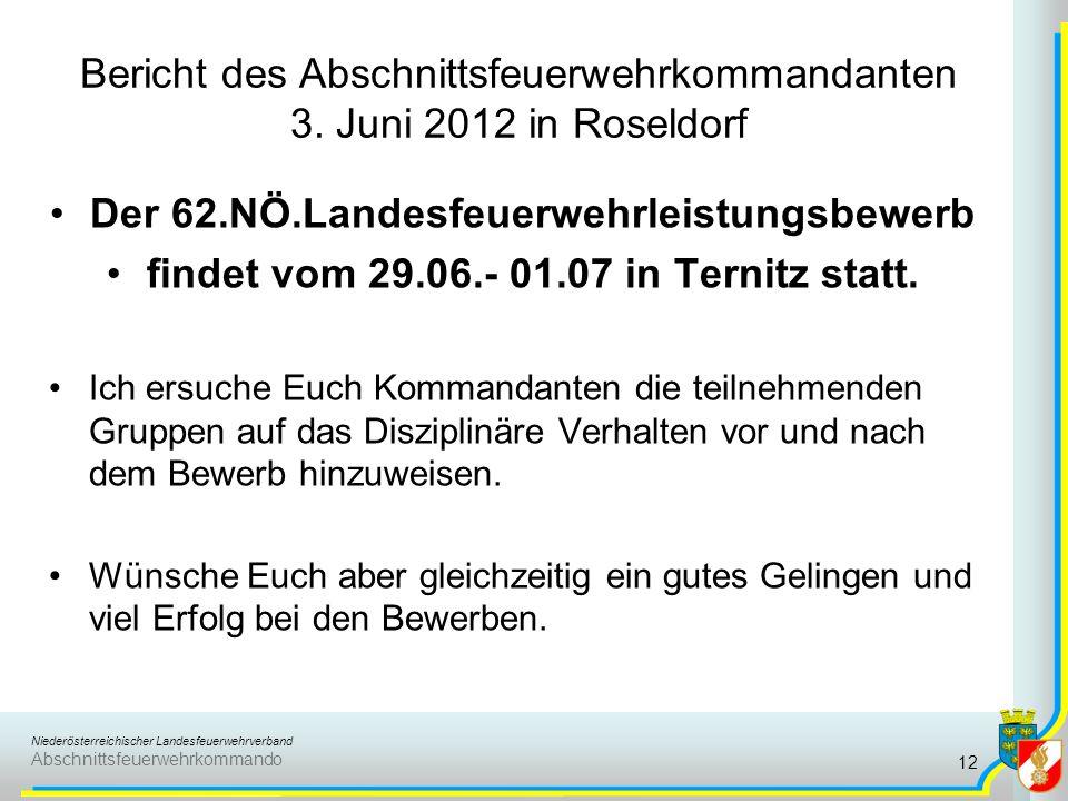 Niederösterreichischer Landesfeuerwehrverband Abschnittsfeuerwehrkommando Bericht des Abschnittsfeuerwehrkommandanten 3. Juni 2012 in Roseldorf Der 62