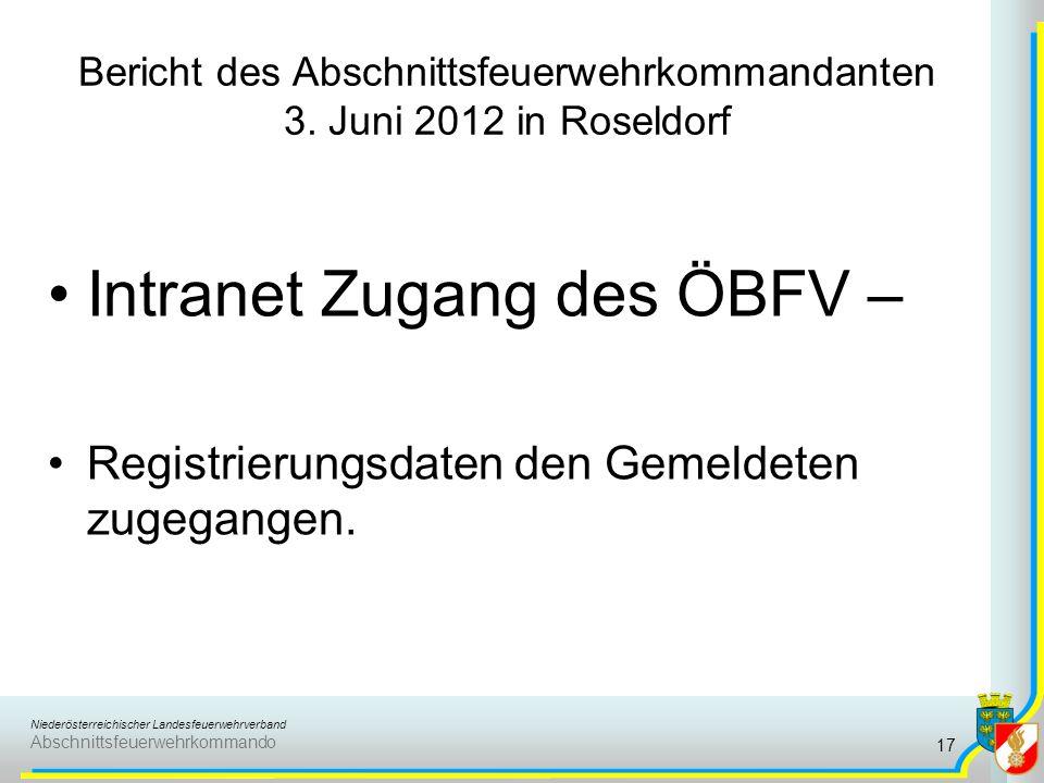 Niederösterreichischer Landesfeuerwehrverband Abschnittsfeuerwehrkommando Bericht des Abschnittsfeuerwehrkommandanten 3. Juni 2012 in Roseldorf Intran