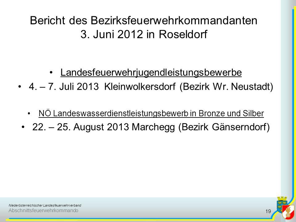 Niederösterreichischer Landesfeuerwehrverband Abschnittsfeuerwehrkommando Bericht des Bezirksfeuerwehrkommandanten 3. Juni 2012 in Roseldorf Landesfeu