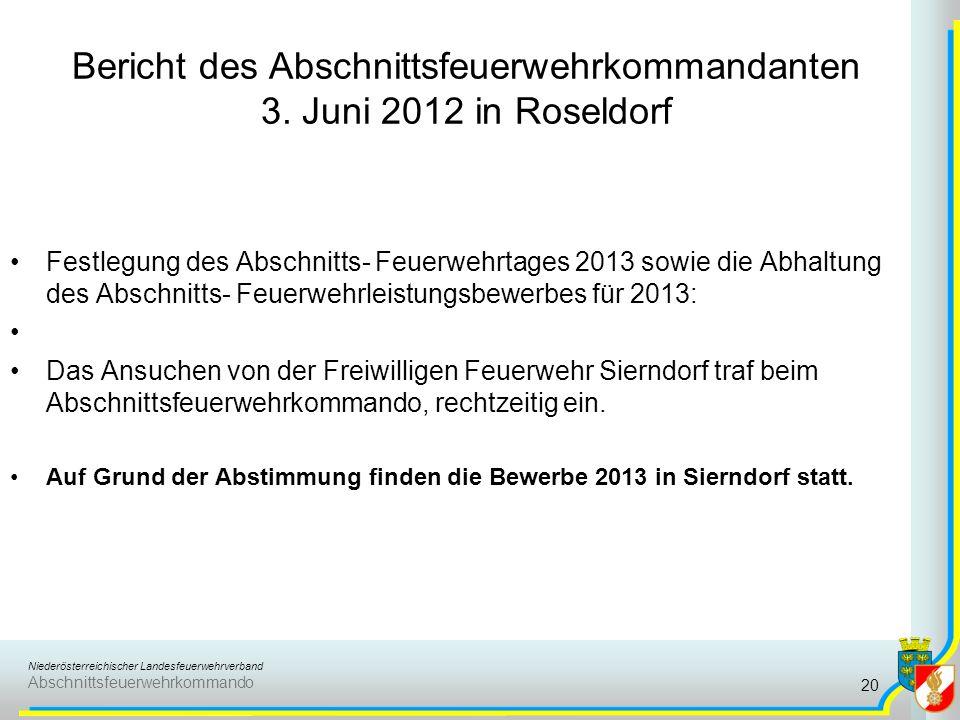 Niederösterreichischer Landesfeuerwehrverband Abschnittsfeuerwehrkommando Bericht des Abschnittsfeuerwehrkommandanten 3. Juni 2012 in Roseldorf Festle