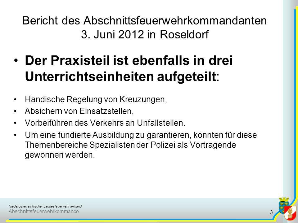Niederösterreichischer Landesfeuerwehrverband Abschnittsfeuerwehrkommando Bericht des Abschnittsfeuerwehrkommandanten 3. Juni 2012 in Roseldorf Der Pr