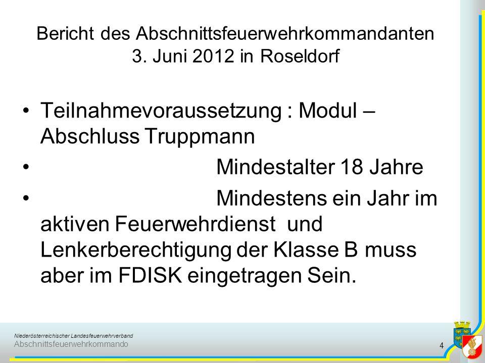 Niederösterreichischer Landesfeuerwehrverband Abschnittsfeuerwehrkommando Bericht des Abschnittsfeuerwehrkommandanten 3. Juni 2012 in Roseldorf Teilna
