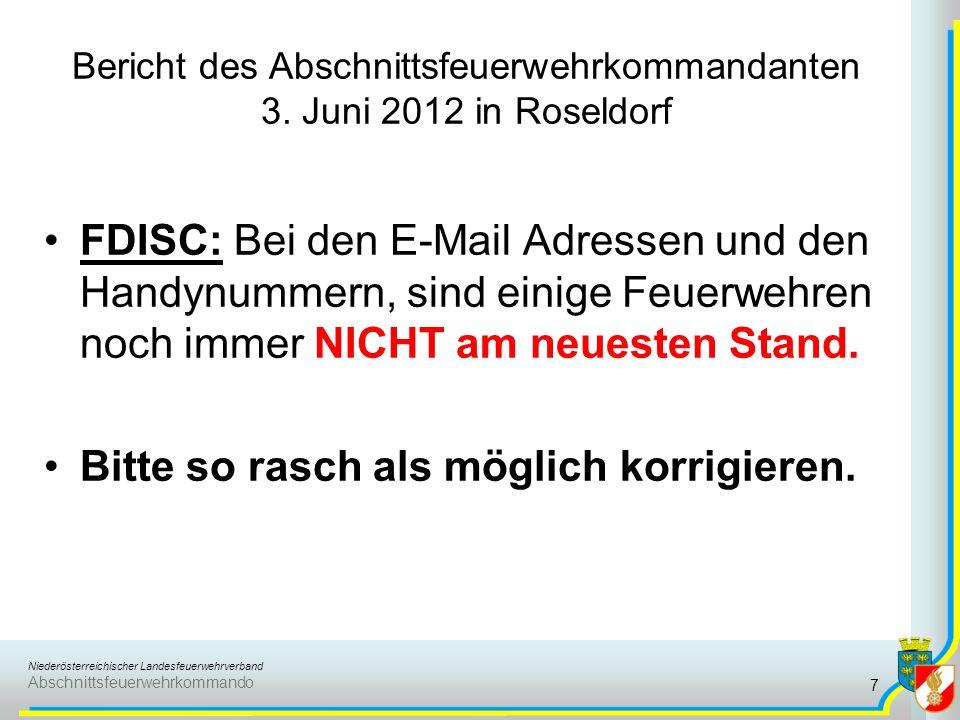 Niederösterreichischer Landesfeuerwehrverband Abschnittsfeuerwehrkommando Bericht des Abschnittsfeuerwehrkommandanten 3. Juni 2012 in Roseldorf FDISC: