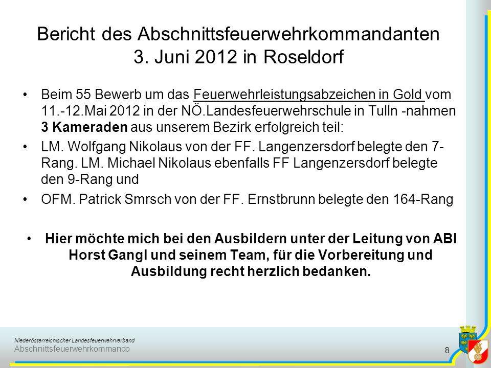 Niederösterreichischer Landesfeuerwehrverband Abschnittsfeuerwehrkommando Bericht des Abschnittsfeuerwehrkommandanten 3. Juni 2012 in Roseldorf Beim 5
