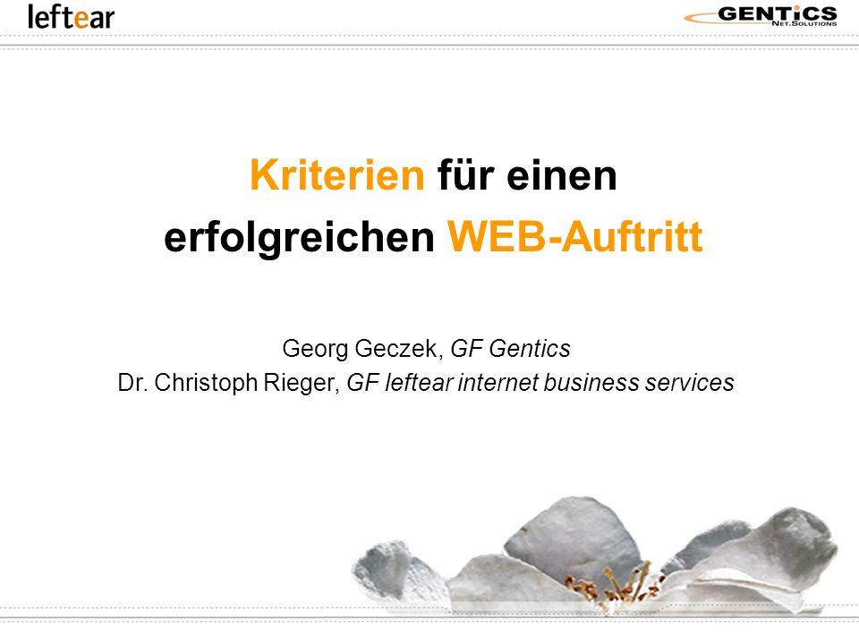 Kriterien für einen erfolgreichen WEB-Auftritt Georg Geczek, GF Gentics Dr. Christoph Rieger, GF leftear internet business services