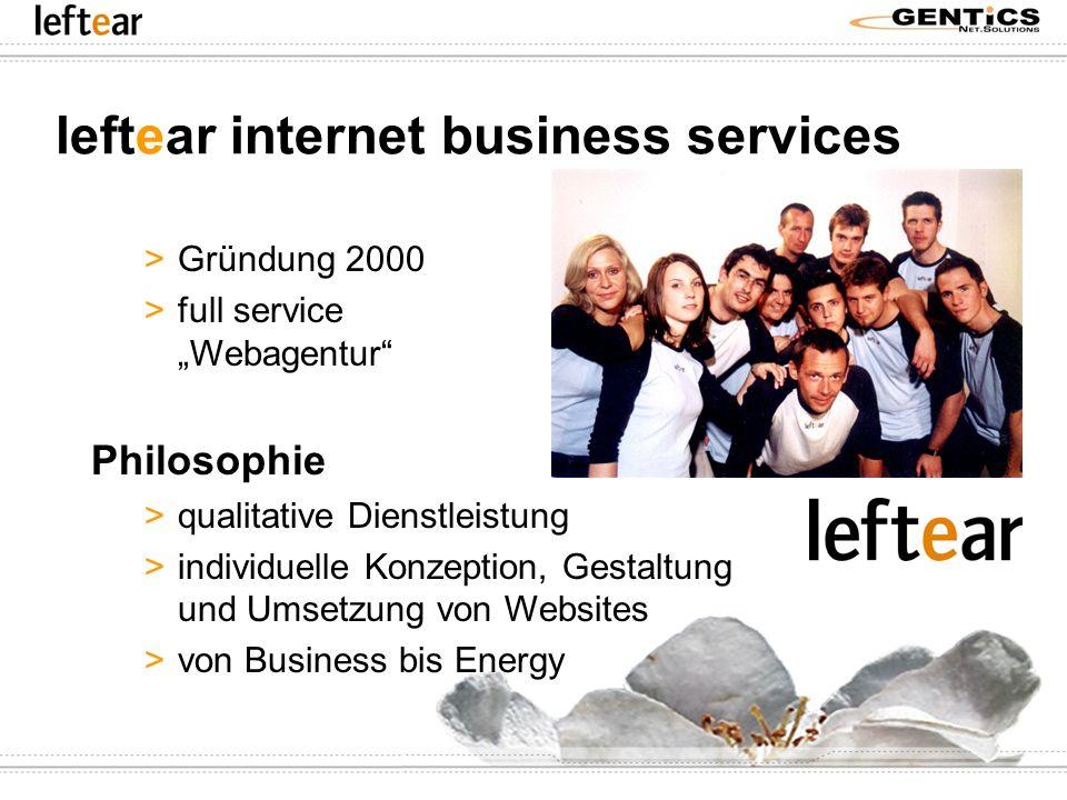 leftear internet business services >Gründung 2000 >full service Webagentur Philosophie >qualitative Dienstleistung >individuelle Konzeption, Gestaltun