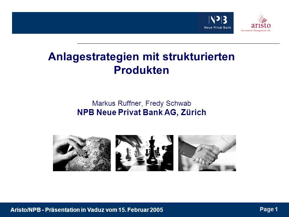 Aristo/NPB - Präsentation in Vaduz vom 15. Februar 2005 Page 2 Investieren birgt Risiken …