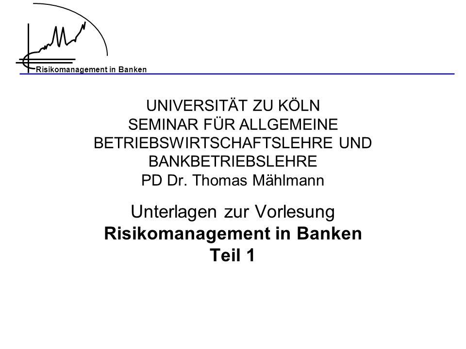 Risikomanagement in Banken 52 Grundlagen: Expected Loss EL = EAD · LGD · PD EL: Expected Loss; EAD: Exposure at Default; LGD: Loss Given Default PD: Probability of Default unrealistisch!!.